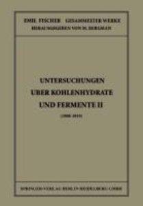 Untersuchungen Über Kohlenhydrate und Fermente II (1908 - 1919)