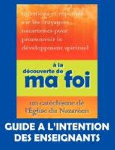 À la découverte de ma foi (Guide à l'intention des professeurs)