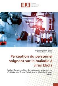 Perception du personnel soignant sur la maladie à virus Ebola
