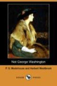 Not George Washington (Dodo Press)
