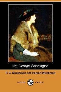 Not George Washington (Dodo Press)