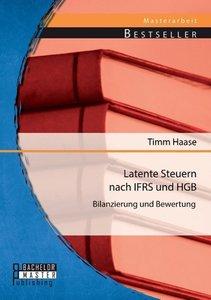 Latente Steuern nach IFRS und HGB: Bilanzierung und Bewertung