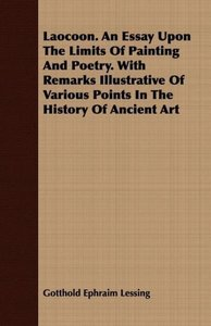 Laocoon. An Essay Upon The Limits Of Painting And Poetry. With R