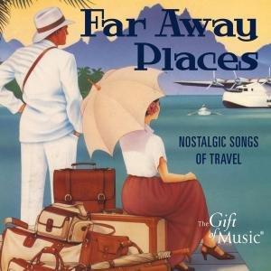 Far Away Places-Nostalgische Reiselieder