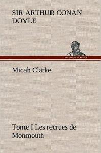 Micah Clarke - Tome I Les recrues de Monmouth