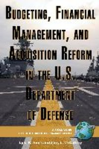 Budgeting, Financial Management, and Acquisition Reform in the U