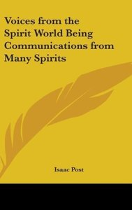 Voices from the Spirit World Being Communications from Many Spir