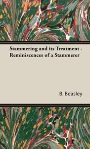 Stammering and its Treatment - Reminiscences of a Stammerer