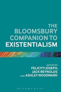 The Bloomsbury Companion to Existentialism