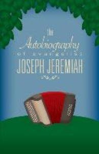 Autobiography of Evangelist Joseph Jeremiah