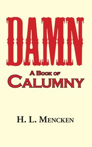 Damn! A Book of Calumny