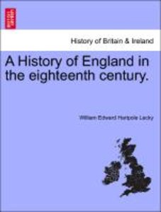 A History of England in the eighteenth century. VOLUME II, THIRD
