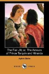 The Fair Jilt; Or, the Amours of Prince Tarquin and Miranda (Dod