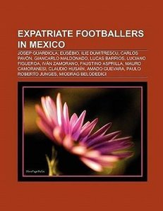 Expatriate footballers in Mexico