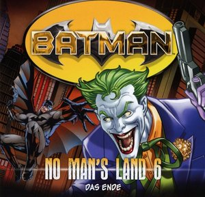 Batman No Man`s Land 06 - Das Ende