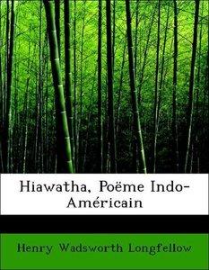Hiawatha, Poëme Indo-Américain