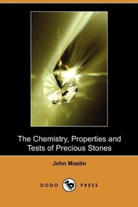 The Chemistry, Properties and Tests of Precious Stones (Dodo Pre