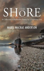 The Shore - A Collection of Reflective Poetry by a Lochaber Lass