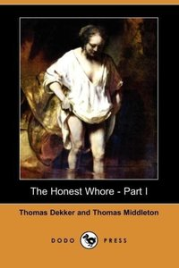 The Honest Whore - Part I (Dodo Press)