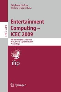 Entertainment Computing ICEC 2009