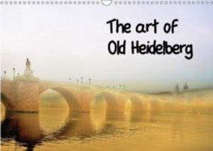 The Art of Old Heidelberg (Wall Calendar 2015 DIN A3 Landscape)