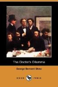 The Doctor's Dilemma (Dodo Press)