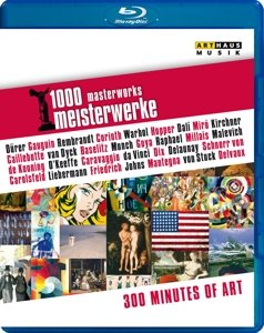 1000 Meisterwerke - 300 Minutes of Arts