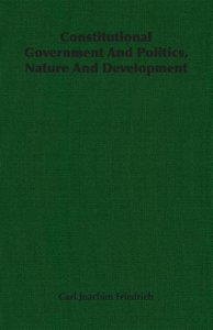 Constitutional Government And Politics, Nature And Development