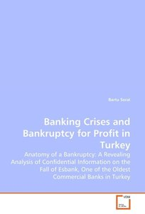 Banking Crises and Bankruptcy for Profit in Turkey