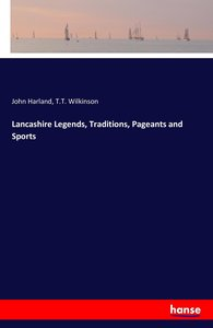 Lancashire Legends, Traditions, Pageants and Sports