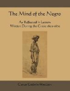 The Mind of the Negro As Reflected in Letters Written During th