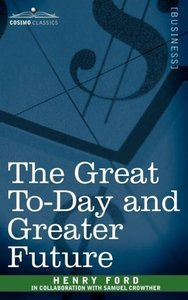 The Great To-Day and Greater Future