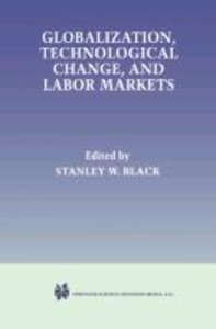Globalization, Technological Change, and Labor Markets