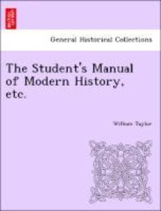 The Student's Manual of Modern History, etc.