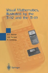 Visual Mathematics, Illustrated by the TI-92 and the TI-89