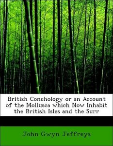 British Conchology or an Account of the Mollusca which Now Inhab