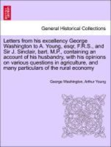 Letters from his excellency George Washington to A. Young, esqr,