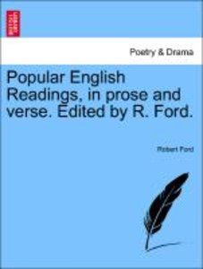 Popular English Readings, in prose and verse. Edited by R. Ford.