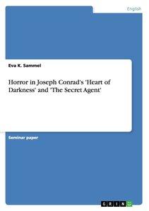Horror in Joseph Conrad's 'Heart of Darkness' and 'The Secret Ag