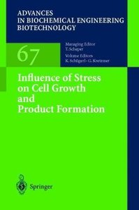 Influence of Stress on Cell Growth and Product Formation