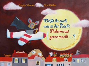 Weißt du auch, was in der Nacht Fledermausi gerne macht?