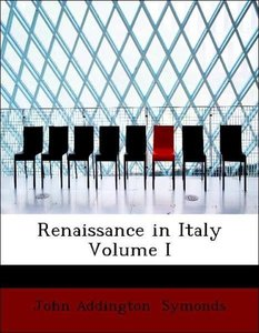 Renaissance in Italy Volume I