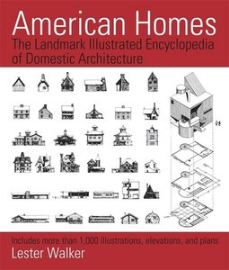 American Homes: The Landmark Illustrated Encyclopedia of Domesti