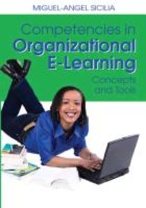 Competencies in Organizational E-Learning: Concepts and Tools