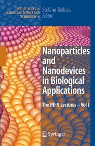 Nanoparticles and Nanodevices in Biological Applications
