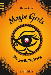 Magic Girls 05. Die große Prüfung