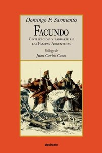 Facundo - Civilizacion y Barbarie