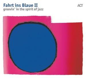 Fahrt Ins Blaue II-Groovin\' In The Spirit Of Jazz
