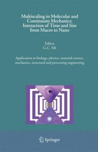 Multiscaling in Molecular and Continuum Mechanics: Interaction o