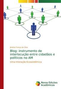 Blog: instrumento de interlocução entre cidadãos e políticos no